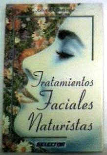 Tratamientos Faciales Naturistas/Skin Care Naturally:Treat Your Face Like a Salad (Spanish ...