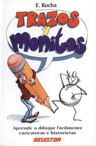 Trazos y monitos (MANUALIDADES) (Spanish Edition): Eduardo Rocha
