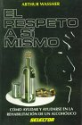 9789684039285: El Respeto a Si Mismo/Recovering Together