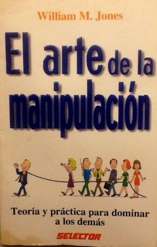 9789684039643: El arte de la manipulación (Ejecutiva / Executive) (Spanish Edition)
