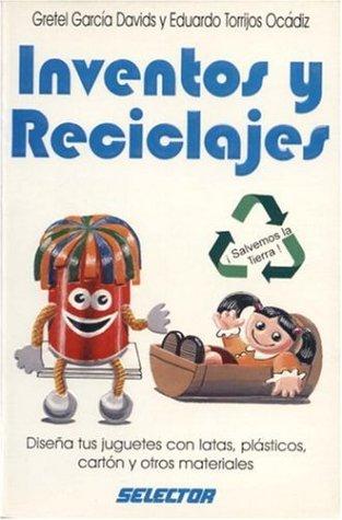 Inventos y reciclajes (MANUALIDADES) (Spanish Edition): Gretel Garcia Davids,