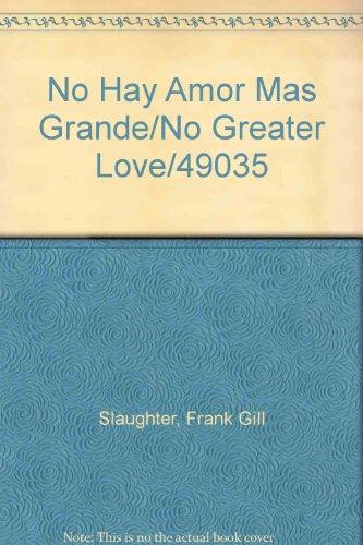9789684060074: No Hay Amor Mas Grande/No Greater Love/49035