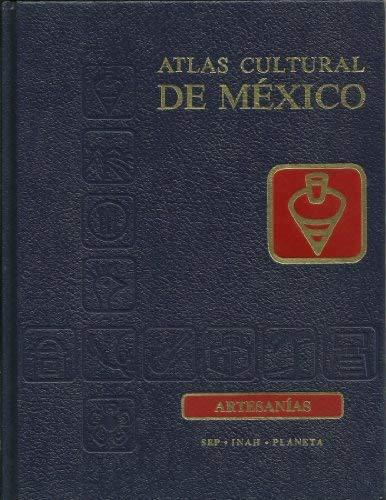 9789684060753: Atlas Cultural De Mexico: Artesanias