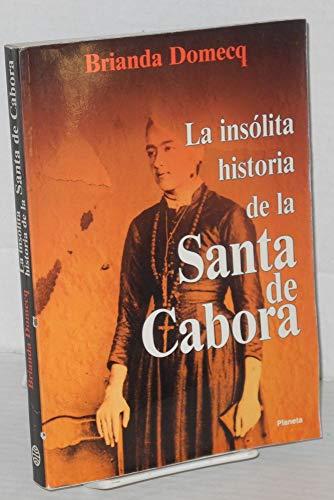 La insolita historia de la Santa de Cabora (Coleccion Fabula) (Spanish Edition): Domecq, Brianda