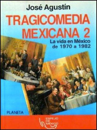 9789684063051: Tragicomedia Mexicana 2: La vida en Mexico de 1970 a 1982