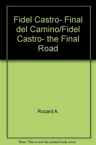 9789684063648: Fidel Castro, Final del Camino/Fidel Castro, the Final Road