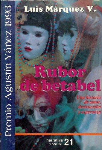 Rubor de betabel (Narrativa 21) (Spanish Edition): Luis Marquez Vazquez