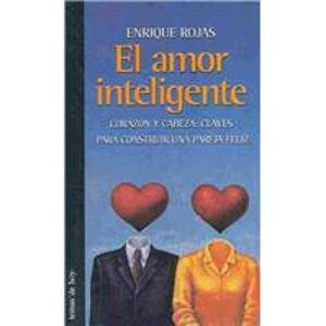 9789684067301: El amor inteligente/ The Intelligent Love: Corazon Y Cabeza: Claves Para Construir Una Pareja Feliz (Spanish Edition)