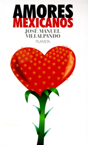 9789684067721: Amores Mexicanos / Mexican Lovers (Spanish Edition)