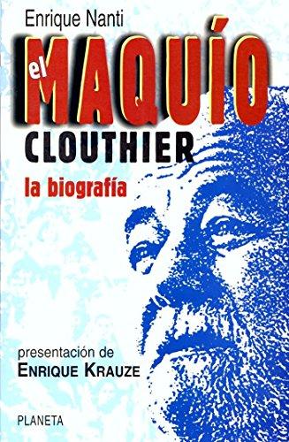 9789684067745: El Maquío Clouthier: La biografía, 1934-1989 (Espejo de México) (Spanish Edition)