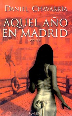 Aquel ano en Madrid (Autores Latinoamericanos) (Spanish Edition): Chavarria, Daniel