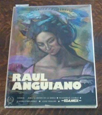 RAUL ANGUIANO; Signed, Spanish and English Edition.: SERNA, JORGE J.