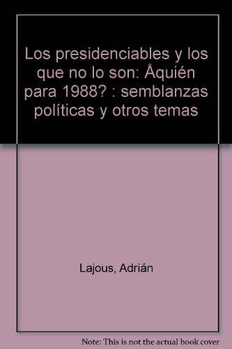 Semblanzas politicas y otros temas: Los presidenciables: Lajous, Adrian