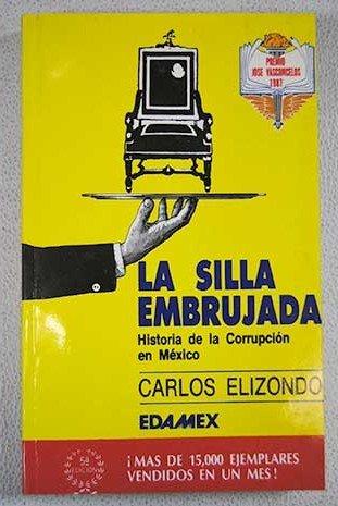 9789684093713: La silla embrujada: Historia de la corrupción en México (Spanish Edition)