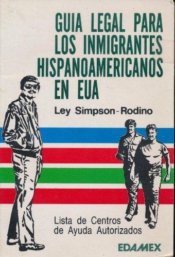 Guia Para Los Inmigrantes Hispanoamericanos En EUA: Ley Simpson-Rodino