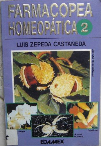 Farmacopea Homeopatica, Tomo 2. Descripcion e historia: Zepeda Castaneda, Luis