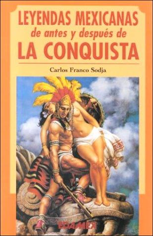 Leyendas Mexicanas de Antes y Despues de: Sodja, Carlos Franco