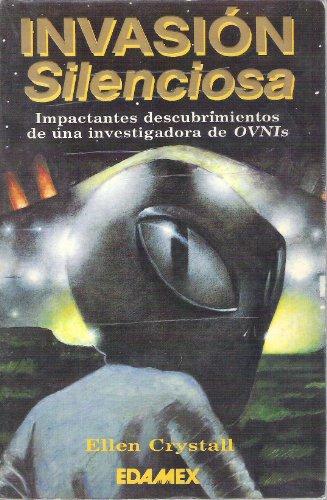 Invasion Silenciosa: Impactantes Descubrimientos De Una Investigadora De Ovnis (Spanish Edition): ...