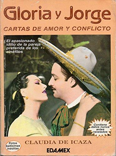 GLORIA Y JORGE. Cartas de amor y conflicto.: CLAUDIA DE ICAZA