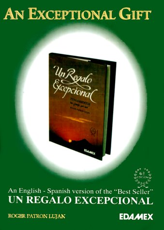 An Exceptional Gift/Bilingual Version of an Exceptional Gift (Spanish Edition): Patron Lujan, ...