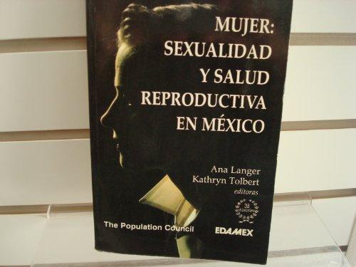 9789684098770: Mujer: Sexualidad y salud reproductiva en Mexico (Spanish Edition)