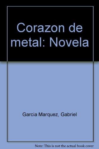 9789684099203: Corazón de metal: Novela (Spanish Edition)