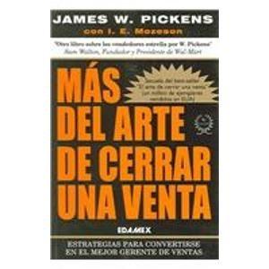 9789684099531: Mas del arte de cerrar una venta / The art of closing a sale: Estrategias Para convertirse En Un Vendedor Estrella Y En El Mejor Gerente De Ventas (Spanish Edition)