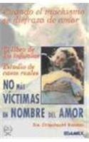 9789684099777: No Mas Victimas en Nombre de Amor (English and Spanish Edition)