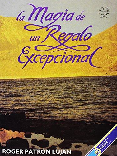9789684099845: La Magia de Un Regalo Excepcional