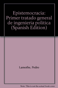 9789684099883: Epistemocracia: Primer tratado general de ingeniería política (Spanish Edition)
