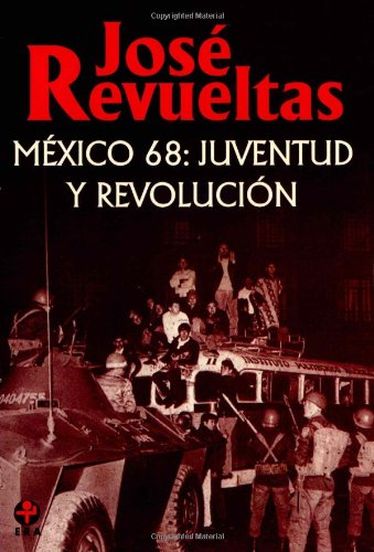 9789684110175: Mexico 68: Juventud Y Revolucion/ Youth and Revoulution