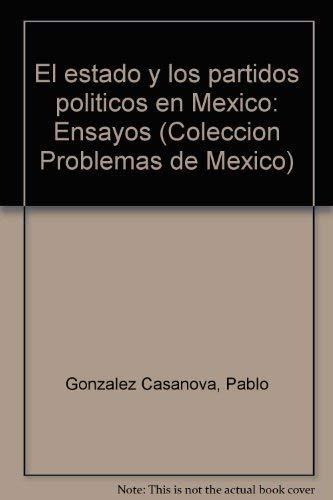 El Estado y los Partidos Politicos En Mexico: Casanova, Pablo Gonzalez