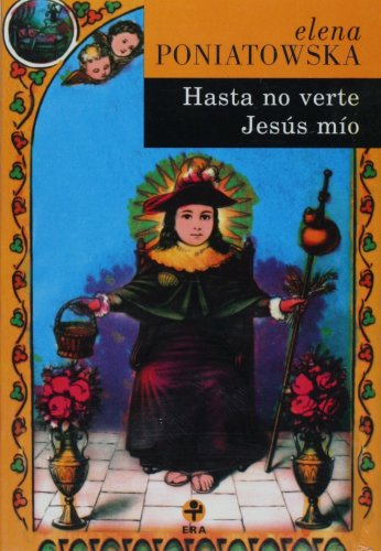 9789684112070: Hasta no verte, Jesus mio!/Here's to You, Jesusa! (Biblioteca Era)
