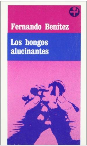 9789684112384: Los hongos alucinantes
