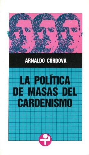 9789684112575: La politica de masas del cardenismo (Problemas De Mexico) (Spanish Edition)