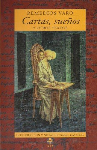 9789684113947: Cartas, suenos y otros textos de Remedios Varo (Biblioteca Era) (Spanish Edition)