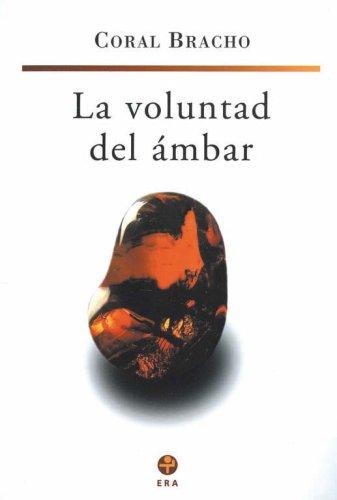 9789684114036: La voluntad del ambar (Spanish Edition)