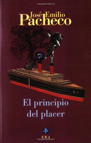 El principio del placer (Biblioteca Era) (Spanish: Jose Emilio Pacheco