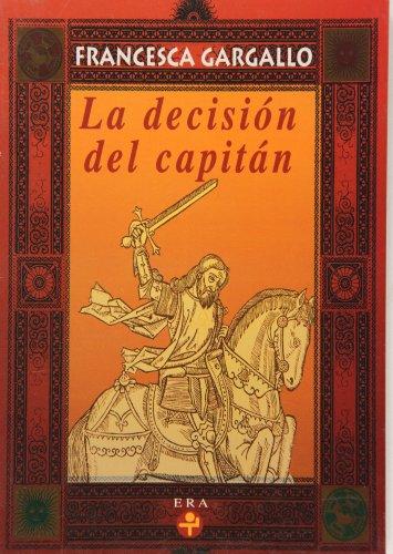 9789684114135: La Decision Del Capitan