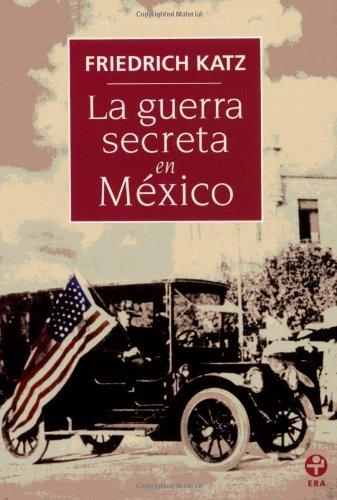 9789684114241: La guerra secreta en Mexico (Spanish Edition)
