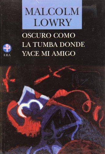 9789684114319: Oscuro como la tumba donde yace mi amigo (Biblioteca Era) (Spanish Edition)