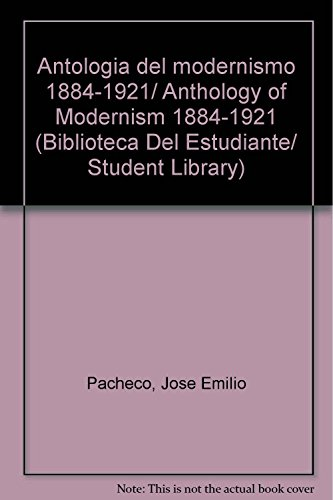 9789684114340: Antologia del modernismo 1884-1921/ Anthology of Modernism 1884-1921 (Biblioteca Del Estudiante/ Student Library) (Spanish Edition)