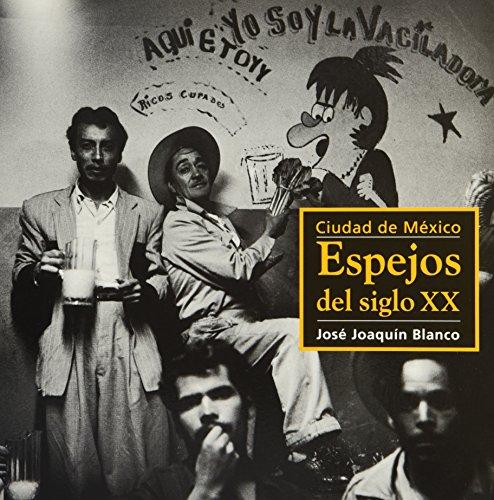 Ciudad de Mexico, espejos del siglo XX/: Blanco, Jose Joaquin