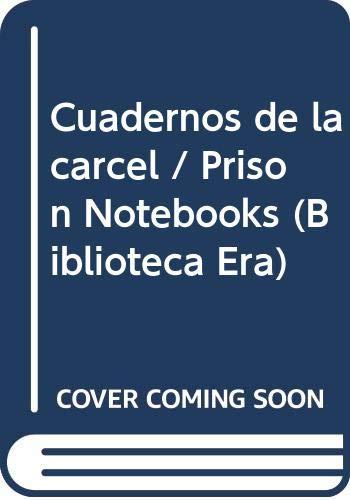 Cuadernos de la carcel / Prison Notebooks (Biblioteca Era) (Spanish Edition) (9684114702) by Gramsci, Antonio