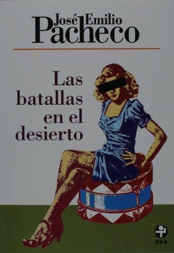 Las batallas en el desierto (Spanish Edition): Jose Emilio Pacheco