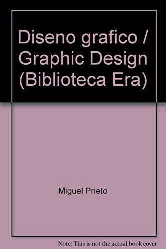 Diseno Grafico (Biblioteca Era) (Spanish Edition): Miguel Prieto
