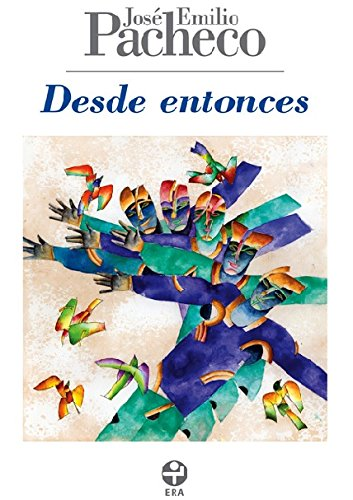 Desde entonces, by Pacheco, Spanish Edition: Pacheco, Jose Emilio