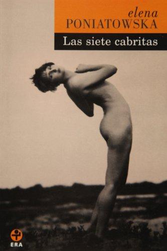 Las siete cabritas (Spanish Edition) (9789684115170) by Elena Poniatowska
