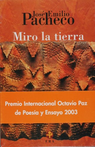 Miro la tierra (Biblioteca Era) (Spanish Edition): Jose Emilio Pacheco