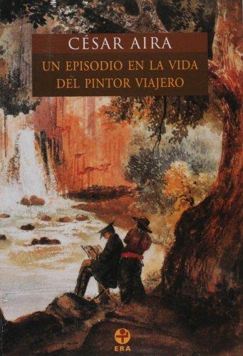 9789684115200: Un episodio en la vida del pintor viajero/ An Episode in the Life of a Landscape Painter (Spanish Edition)